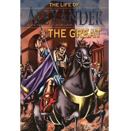The life of Alexander the Great / Stories from History
