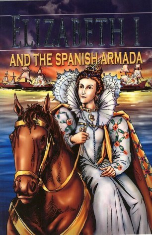 Elisabeth 1 and the Spanish Armada / Stories from History